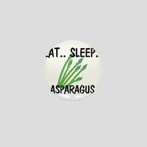 Eat ... Sleep ... ASPARAGUS Mini Button