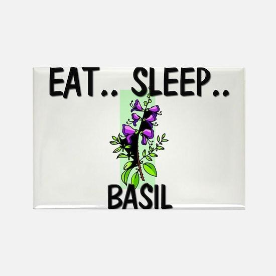 Eat ... Sleep ... BASIL Rectangle Magnet