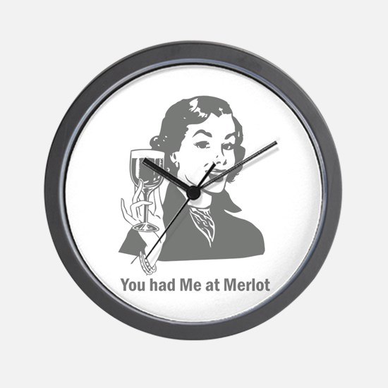 You Had Me At Merlot Wall Clock