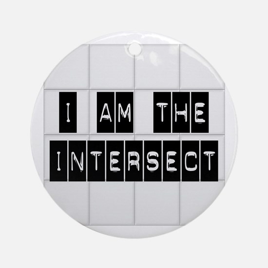 I am the Intersect - Chuck Ornament (Round)