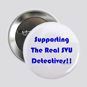 """Supportin Real SVU Detectives 2.25"""" Button"""