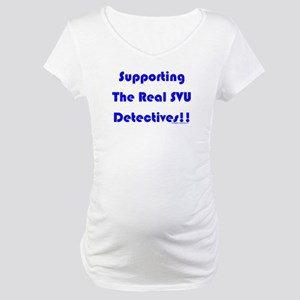Supportin Real SVU Detectives Maternity T-Shirt