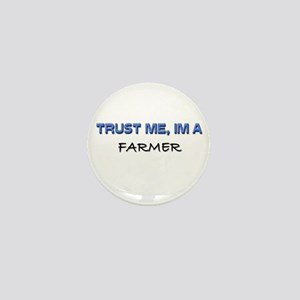 Trust Me I'm a Farmer Mini Button