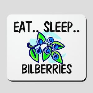 Eat ... Sleep ... BILBERRIES Mousepad