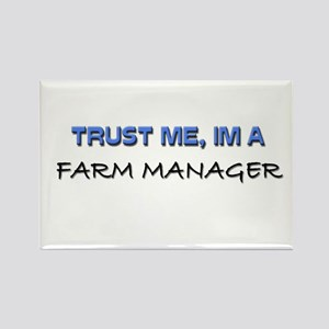 Trust Me I'm a Farm Manager Rectangle Magnet