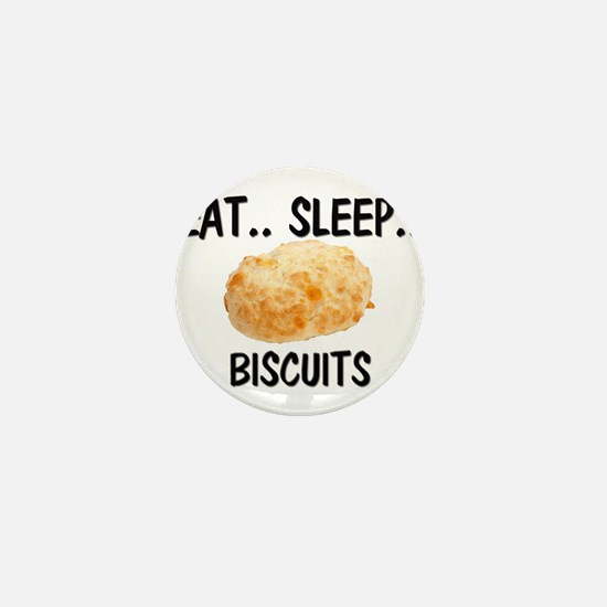 Eat ... Sleep ... BISCUITS Mini Button
