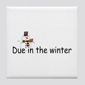 Due In The Winter Tile Coaster