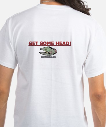 TROUT HEAD INC. White T-Shirt-GET SOME...
