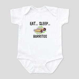 Eat ... Sleep ... BURRITOS Infant Bodysuit