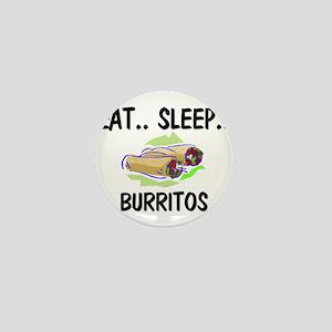 Eat ... Sleep ... BURRITOS Mini Button