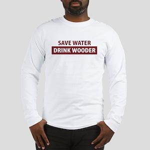 Drink Wooder Long Sleeve T-Shirt