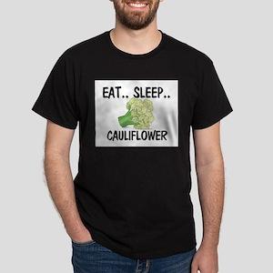 Eat ... Sleep ... CAULIFLOWER Dark T-Shirt