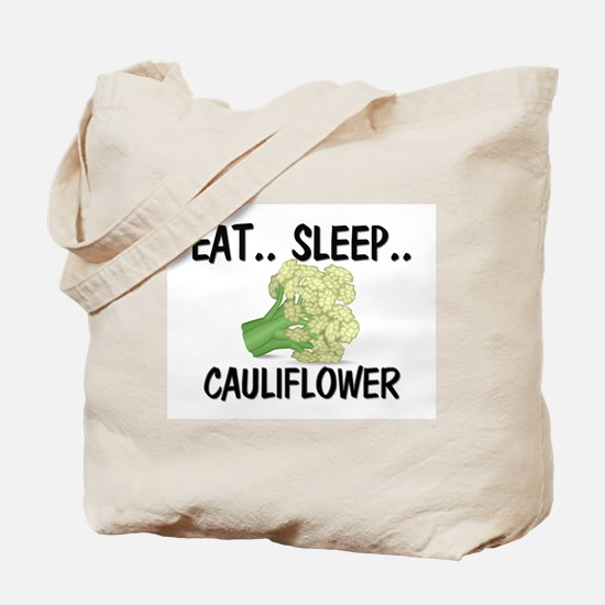 Eat ... Sleep ... CAULIFLOWER Tote Bag