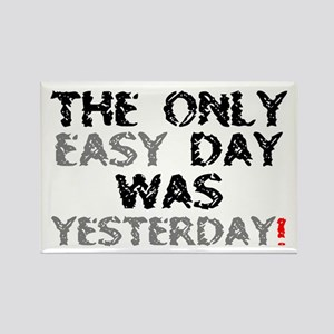 THE ONLY EASY DAY WAS YESTERDAY! Magnets