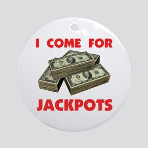 JACKPOTS TURN ME ON Ornament (Round)