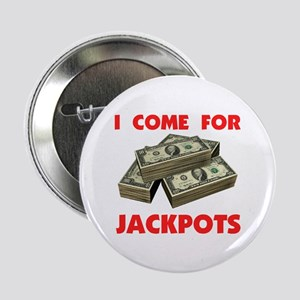 "JACKPOTS TURN ME ON 2.25"" Button"