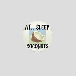 Eat ... Sleep ... COCONUTS Mini Button