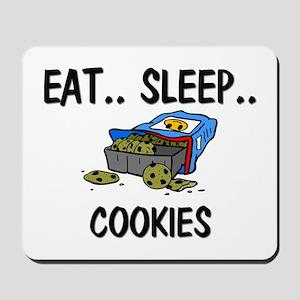Eat ... Sleep ... COOKIES Mousepad