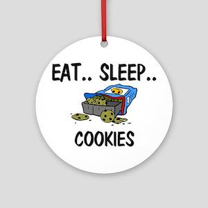 Eat ... Sleep ... COOKIES Ornament (Round)