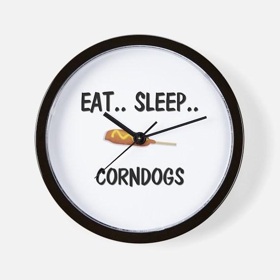 Eat ... Sleep ... CORNDOGS Wall Clock