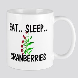 Eat ... Sleep ... CRANBERRIES Mug