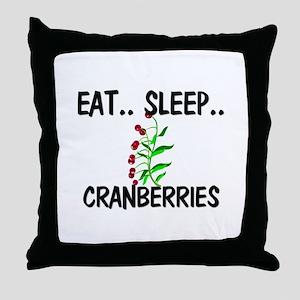 Eat ... Sleep ... CRANBERRIES Throw Pillow
