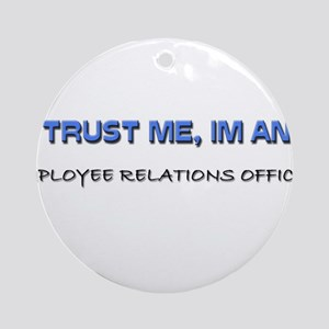 Trust Me I'm an Employee Relations Officer Ornamen