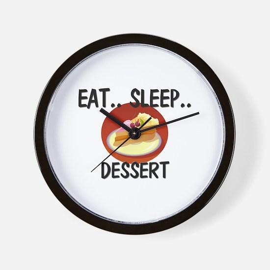 Eat ... Sleep ... DESSERT Wall Clock