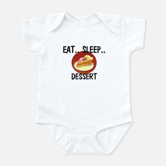 Eat ... Sleep ... DESSERT Infant Bodysuit
