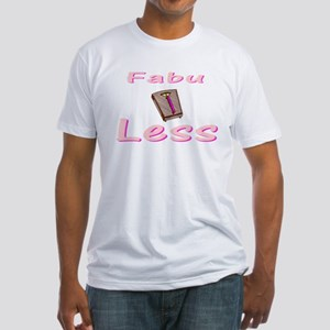 FabuLESS Fitted T-Shirt