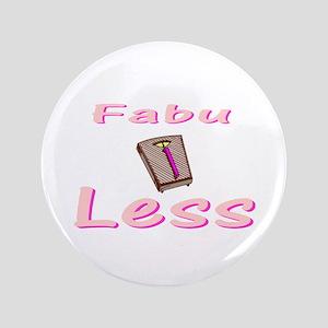 """FabuLESS 3.5"""" Button"""