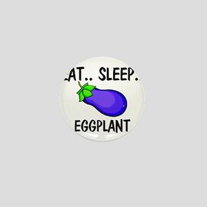 Eat ... Sleep ... EGGPLANT Mini Button