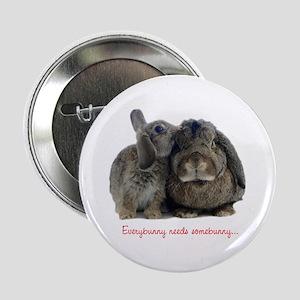 Everybunny needs somebunny Button