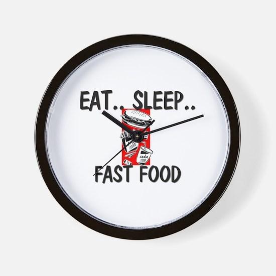 Eat ... Sleep ... FAST FOOD Wall Clock