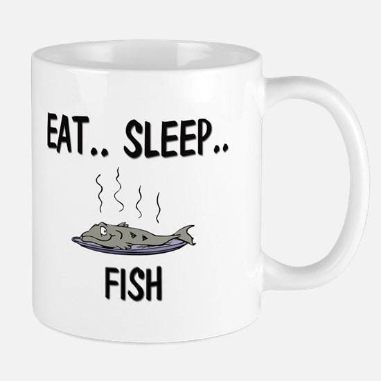 Eat ... Sleep ... FISH Mug