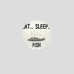 Eat ... Sleep ... FISH Mini Button