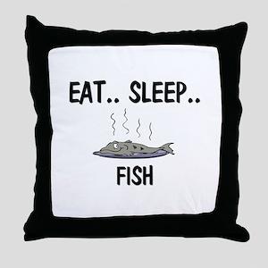 Eat ... Sleep ... FISH Throw Pillow