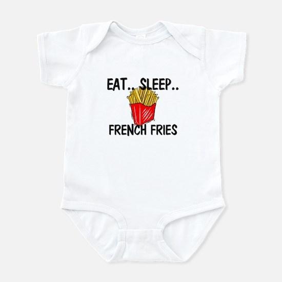 Eat ... Sleep ... FRENCH FRIES Infant Bodysuit