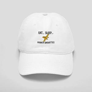 Eat ... Sleep ... FRENCH BAGUETTES Cap