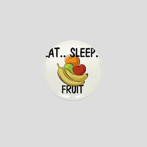 Eat ... Sleep ... FRUIT Mini Button