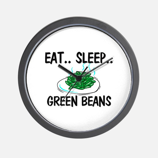 Eat ... Sleep ... GREEN BEANS Wall Clock