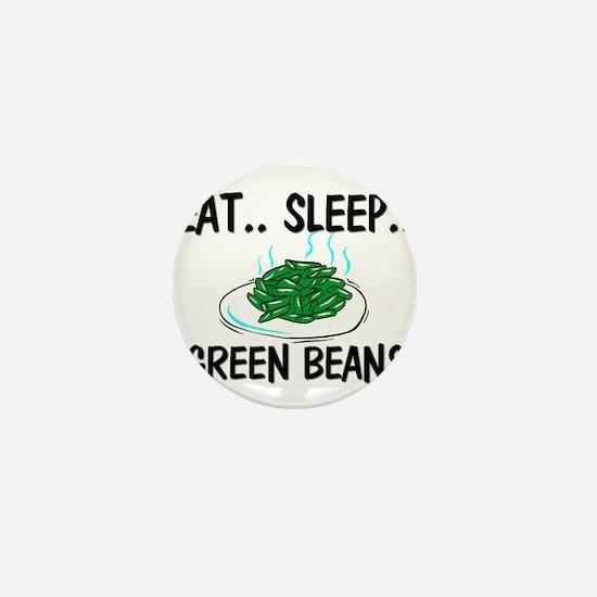Eat ... Sleep ... GREEN BEANS Mini Button