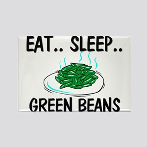 Eat ... Sleep ... GREEN BEANS Rectangle Magnet