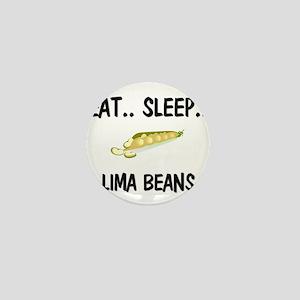 Eat ... Sleep ... LIMA BEANS Mini Button