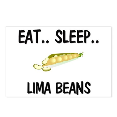 Eat ... Sleep ... LIMA BEANS Postcards (Package of