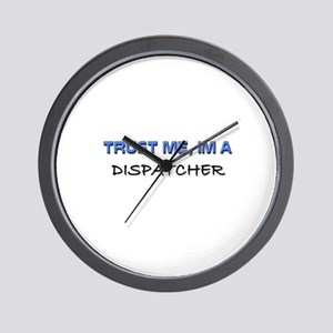 Trust Me I'm a Dispatcher Wall Clock
