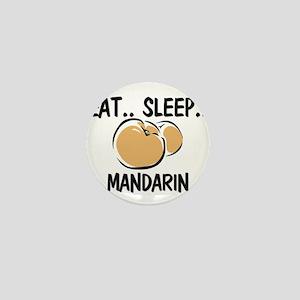 Eat ... Sleep ... MANDARIN Mini Button