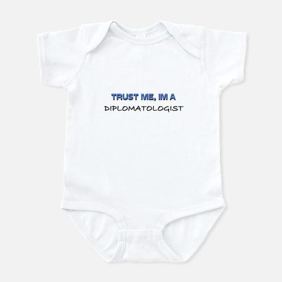 Trust Me I'm a Diplomatologist Infant Bodysuit