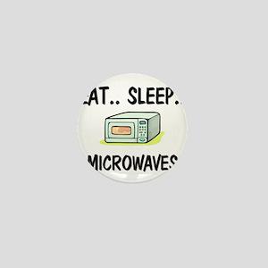 Eat ... Sleep ... MICROWAVES Mini Button