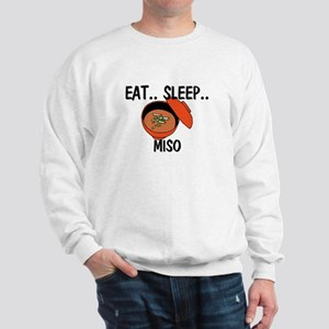 Eat ... Sleep ... MISO Sweatshirt